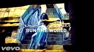 Jennifer Lopez - Run The World