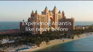 Discover NEW Extraordinary Experiences at Atlantis Dubai