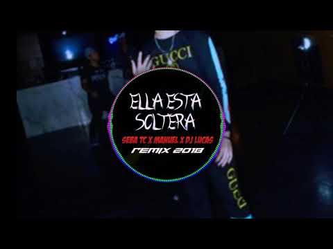 ELLA ESTA SOLTERA - SEBA TC - MANUEL ( BRAIAN IN THE MIX ✘ KETO DJ )