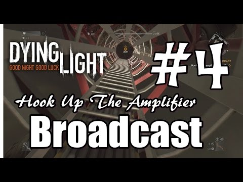 hook up amplifier before bombing dying light
