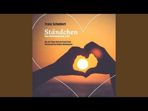Franz Schubert: Schwanengesang, D. 957: IV. Ständchen (Serenade) (Arr. for Piano Solo by Franz...
