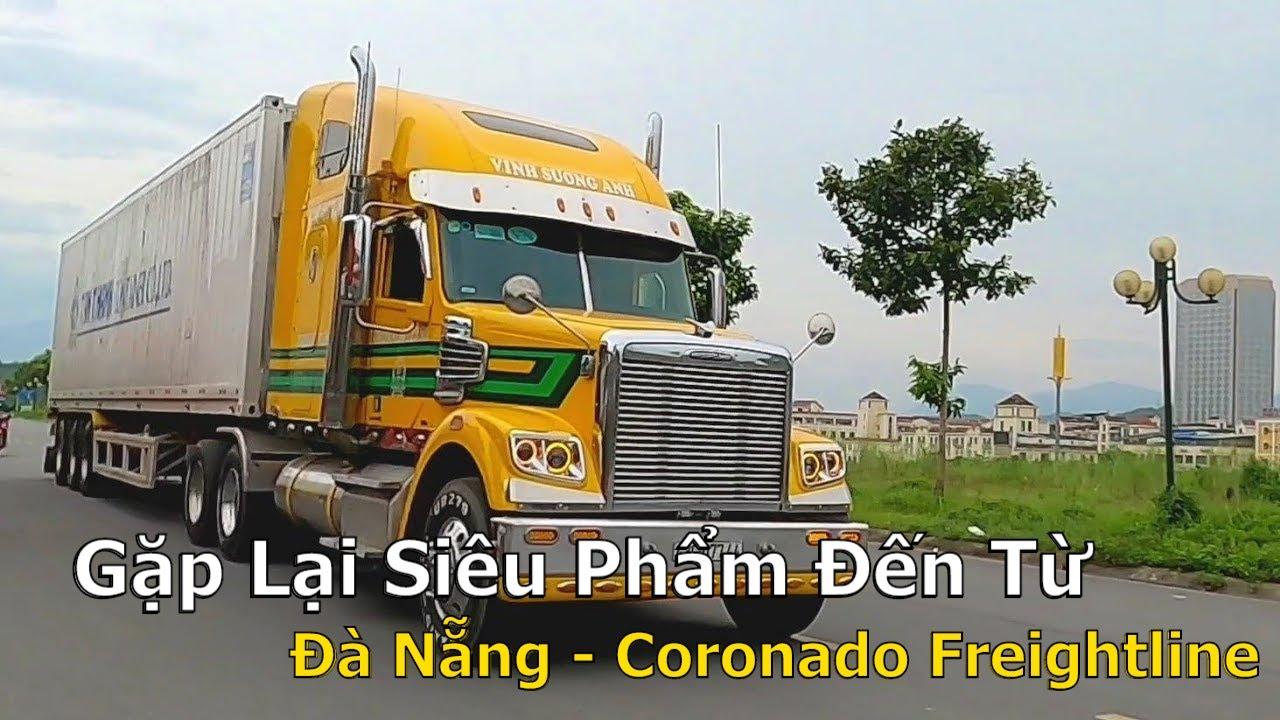 Gặp Lại Siêu Phẩm Đến Từ Đà Nẵng - Coronado Freightline | Xe Đầu Kéo Vlog #138
