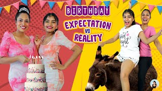Expectation vs Reality - BIRTHDAY Celebration | ShrutiArjunAnand