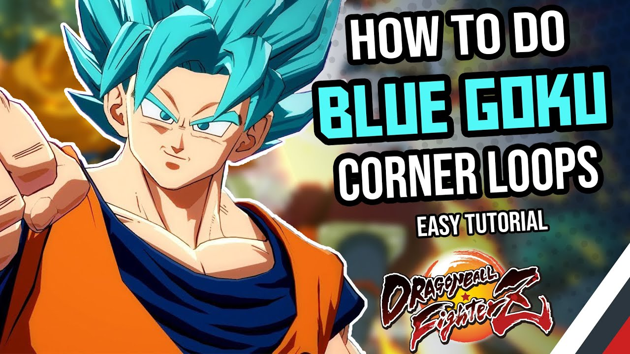 How To Do Blue Goku Loops Corner Combo Guide Tutorial Dragon Ball Fighterz Immaculateian Youtube