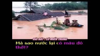 LŨ MIỀN TRUNG  - Thơ : Nguyễn ĐIệp - Phổ nhạc : Hải Anh Karaoke 2