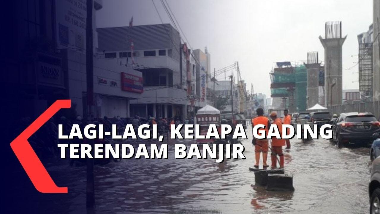 Kelapa Gading Kembali Terendam Banjir Ketinggian Capai Satu Meter - YouTube