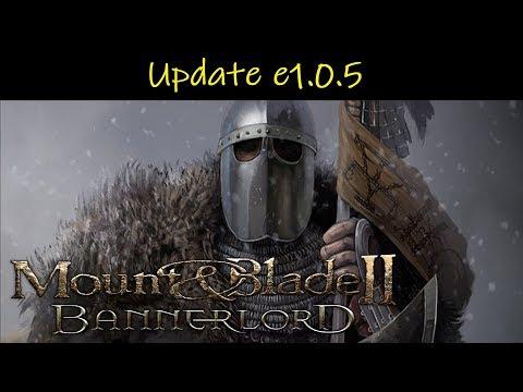 Mount & Blade II: Bannerlord • Update E1.0.5