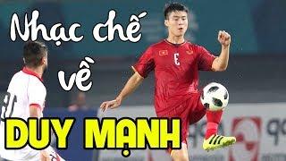 Nhạc chế về cầu thủ Đỗ Duy Mạnh | Mạnh Gắt | Nhạc chế Asian Cup 2019