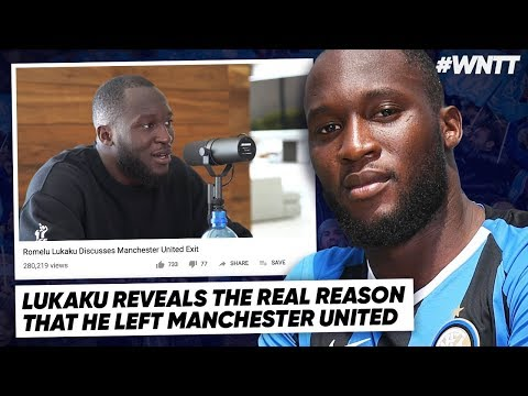 ROMELU LUKAKU EXPOSES TRUTH BEHIND MANCHESTER EXIT! | #WNTT