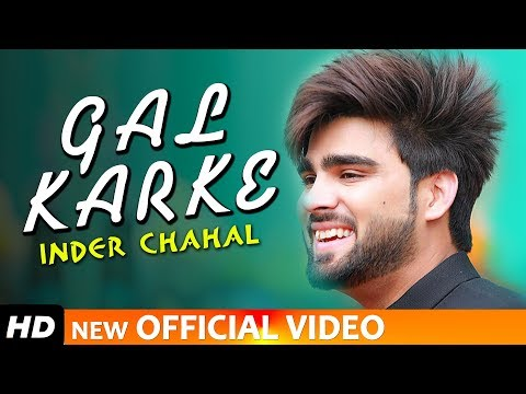 gal-karke---inder-chahal-(full-video-song-)-latest-punjabi-song-2019