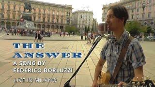 The Answer - Federico Borluzzi live in Milano (ORIGINAL song)