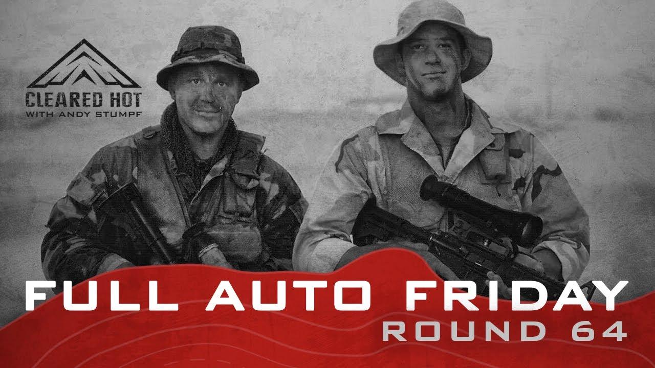 Full Auto Friday - Round 64