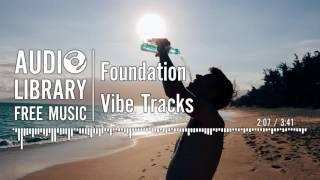 Foundation - Vibe Tracks