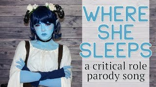 Where She Sleeps — A Critical Role //