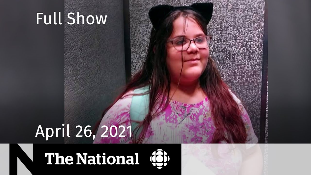 CBC News: The National | 13-year-old dies with COVID-19 | April 26, 2021