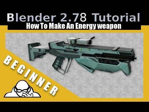 How To Make An Energy Weapon in Blender 2.78 c