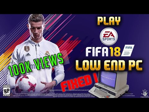 🎮Play FIFA 18 in your Low End PC ⚽🏃|| FIXED⚠