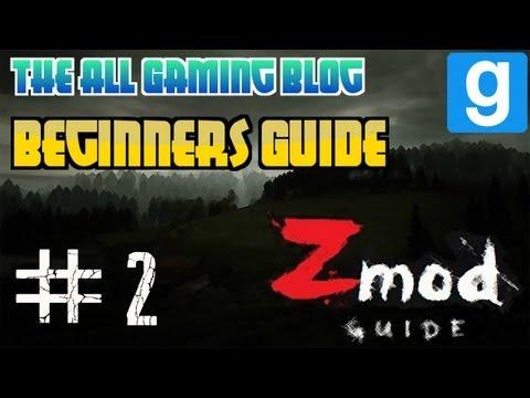 Garrys Mod: Zmod | Begginers Guide | Part 2