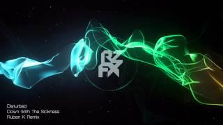 [Metalstep] Disturbed - Down With The Sickness (Ruben K Remix)