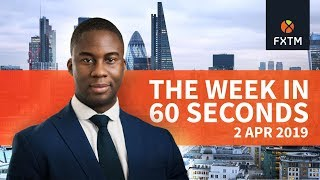 The week in 60 seconds   FXTM   02/04/2019