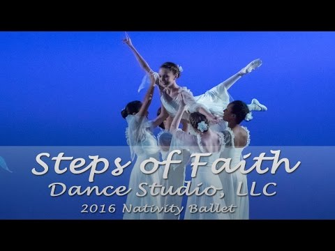 Steps of Faith 2016 Nativity Ballet - Angels, Shepherds and Wisemen OH MY!