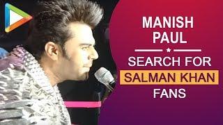 Manish Paul's search for Salman Khan fans is a MUST WATCH!