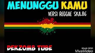 Download lagu lirik MENUNGGU KAMU | SKA 86_ ft..NIKISUKA |
