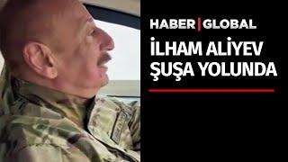 Aliyev Şuşa Yolunda! Kurtarılmış Topraklara Geçiş Yaptı