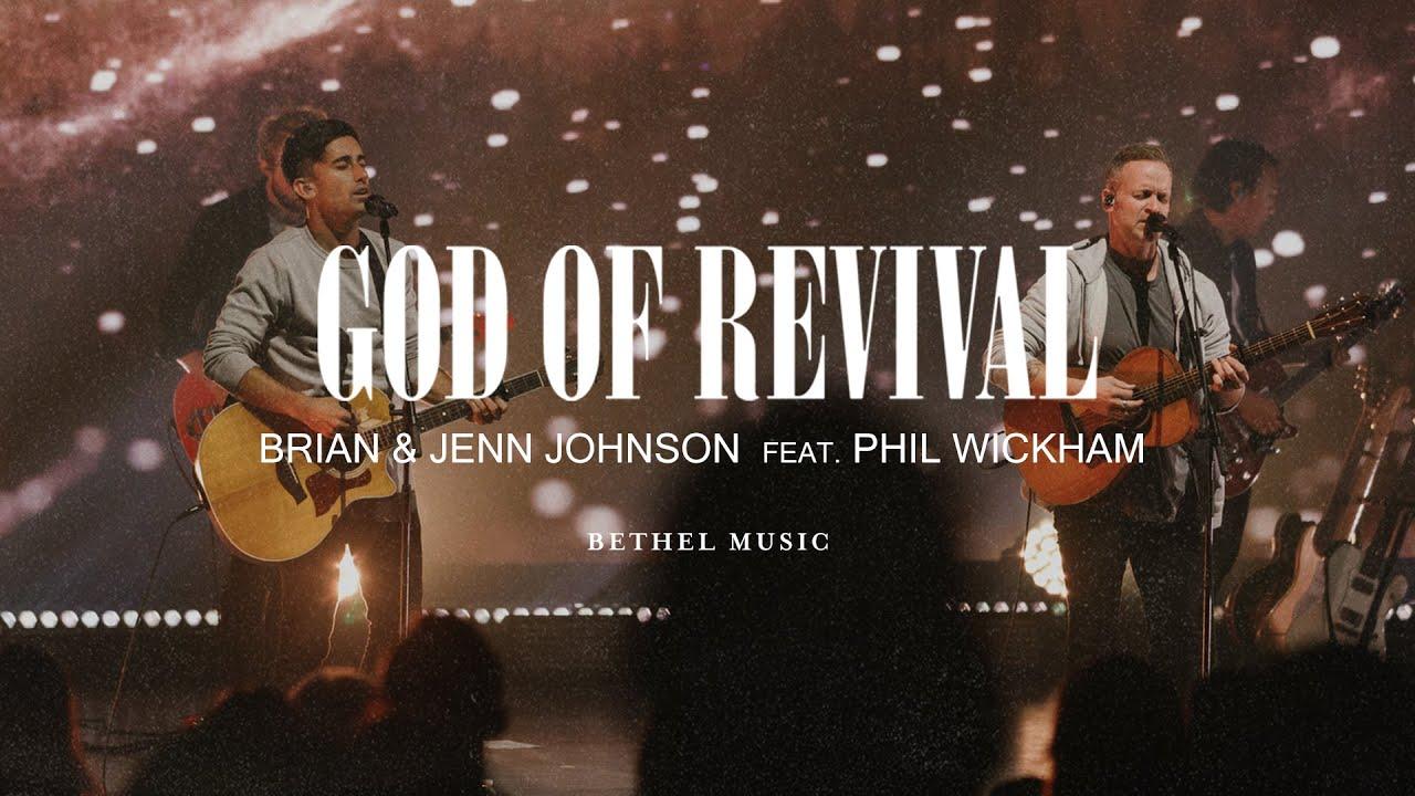 God of Revival - Brian and Jenn Johnson, feat. Phil Wickham