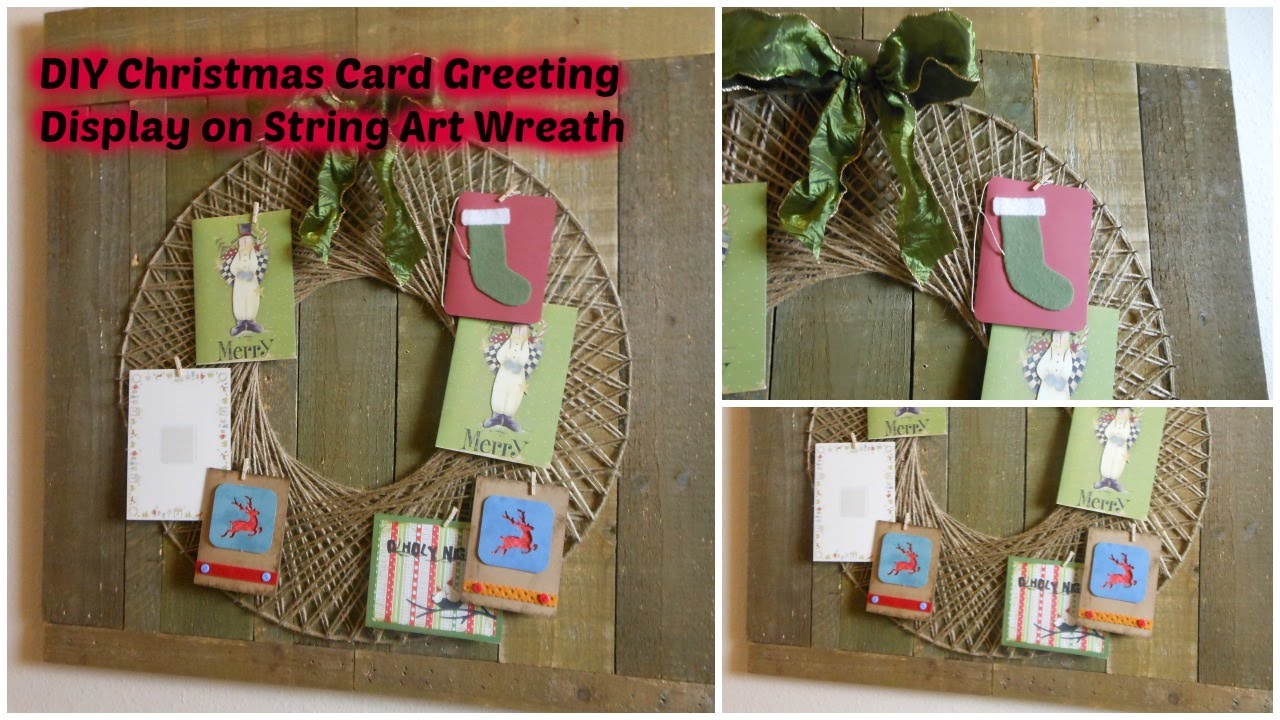 DIY Christmas Card Greeting Display On String Art Wreath   YouTube