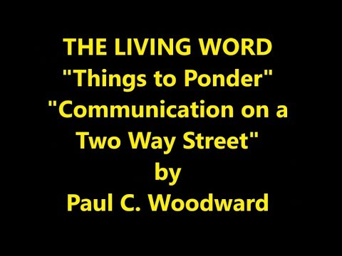 COMMUNICATION ON A TWO WAY STREET THE LIVING WORD - THINGS TO PONDER