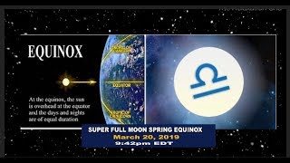 Super Moon Spring Equinox March 20, 2019 ~ ASTROLOGY NUMEROLOGY NOW