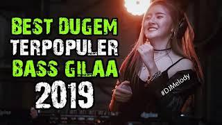 THE BEST DUGEM TERPOPULER 2019 BASSNYA DEWAAAA DJ TERBARU 2019 REMIX MANTAP
