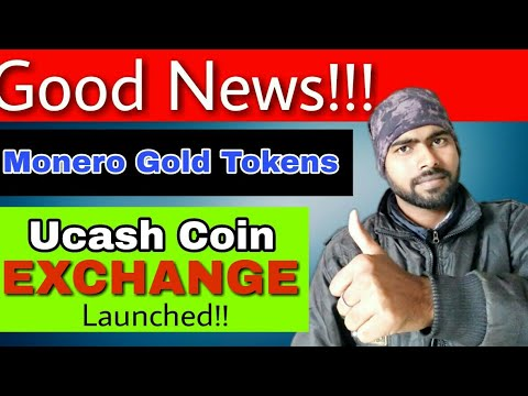Updates || Monero Gold coin || Ucash coin Exchange Launched.