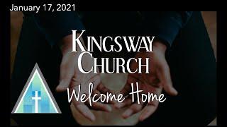 Kingsway Church Online - January 17, 2021
