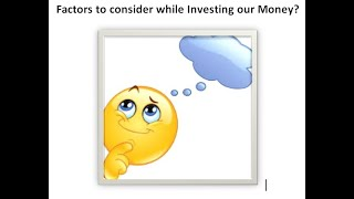 Factors to consider while investing our Money?
