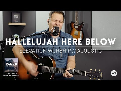 Hallelujah Here Below - Elevation Worship - Acoustic Cover (feat. Pads 8: Wondrous Pads)