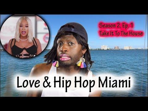 Love & Hip Hop Miami   Season2 Ep. 1   Take It To The House