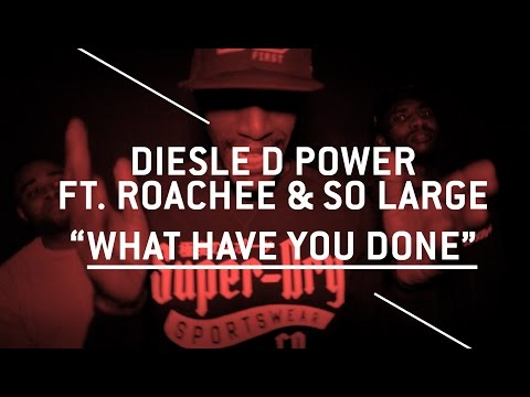 KEEPINITGRIMY: Diesle D Power ft. Roachee & So Large - What Have You Done (Released June 8th)
