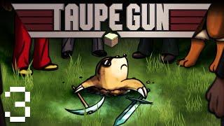 Taupe Gun - Ep.3 : «Si l