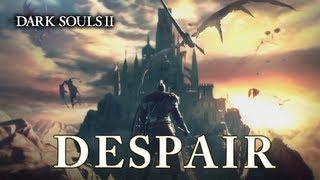 Dark Souls II - PS3/X360/PC - Despair