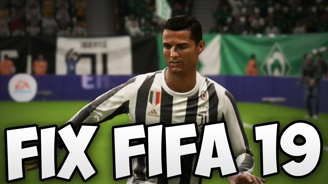 How to fix FIFA 19 bugs on your Windows PC