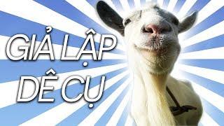 GIẢ LẬP DÊ CỤ   Goat Simulator
