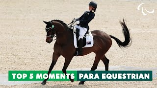 The Best of Para Equestrian | Top 5 Moments from Equestrian | Paralympic Games