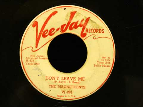 Magnificents - Don't Leave Me - Killer Chicago Doo Wop