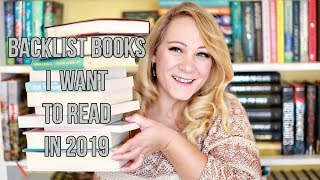 19 BACKLIST BOOKS I WANT TO READ IN 2019!!