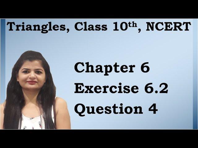 Triangles | Chapter 6 Ex 6.2 Q - 4 | NCERT | Maths Class 10th