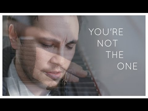 You're Not the One - Original Song