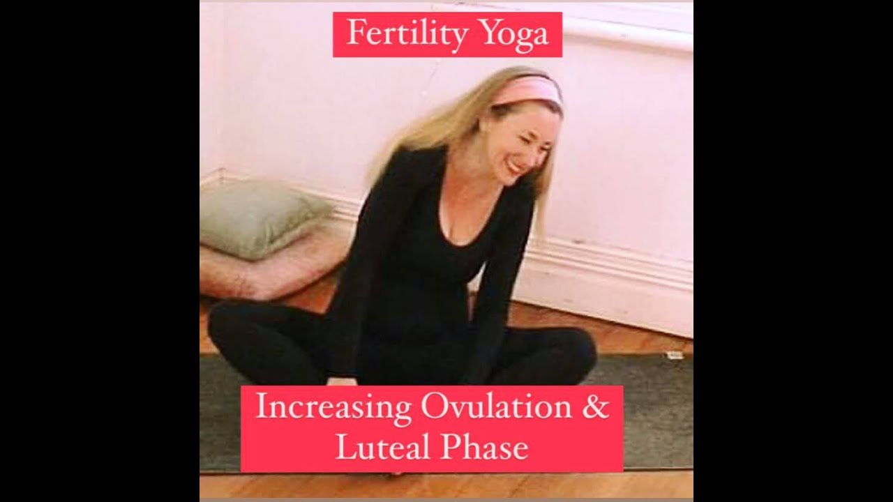 YOGA for FERTILITY INCREASE OVulation & Luteal Phase with YogaYin