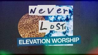 Download Elevation Worship - Never Lost - Instrumental Cover with Lyrics Mp3 and Videos